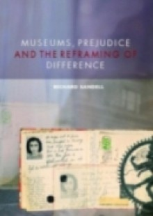 Обложка книги  - Museums, Prejudice and the Reframing of Difference
