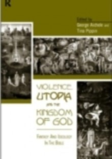 Обложка книги  - Violence, Utopia and the Kingdom of God
