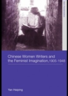 Обложка книги  - Chinese Women Writers and the Feminist Imagination, 1905-1948