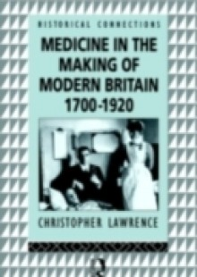 Обложка книги  - Medicine in the Making of Modern Britain, 1700-1920