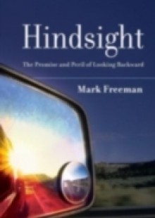 Обложка книги  - Hindsight: The Promise and Peril of Looking Backward