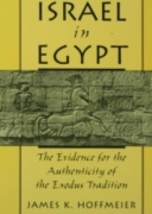 Обложка книги  - Israel in Egypt: The Evidence for the Authenticity of the Exodus Tradition