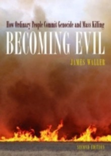 Обложка книги  - Becoming Evil: How Ordinary People Commit Genocide and Mass Killing