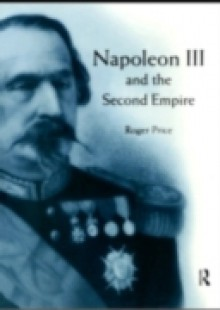 Обложка книги  - Napoleon III and the Second Empire