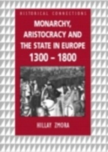 Обложка книги  - Monarchy, Aristocracy and State in Europe 1300-1800