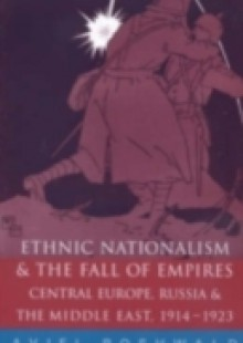 Обложка книги  - Ethnic Nationalism and the Fall of Empires