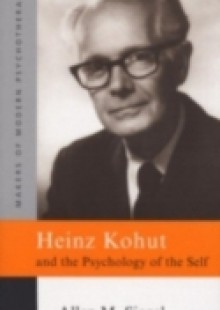 Обложка книги  - Heinz Kohut and the Psychology of the Self