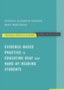 Обложка книги  - Evidence-Based Practice in Educating Deaf and Hard-of-Hearing Students