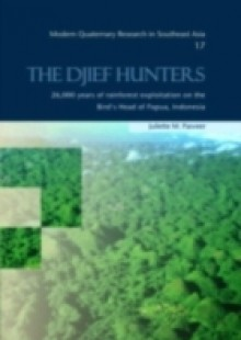 Обложка книги  - Djief Hunters, 26,000 Years of Rainforest Exploitation on the Bird's Head of Papua, Indonesia