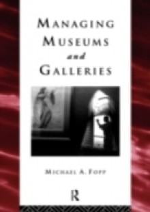Обложка книги  - Managing Museums and Galleries