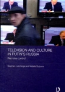 Обложка книги  - Television and Culture in Putin's Russia