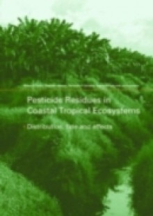 Обложка книги  - Pesticide Residues in Coastal Tropical Ecosystems