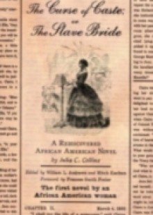 Обложка книги  - Curse of Caste; or The Slave Bride: A Rediscovered African American Novel by Julia C. Collins