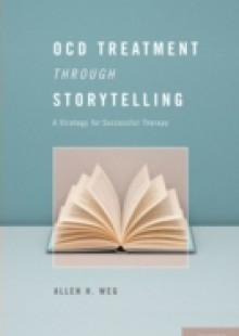 Обложка книги  - OCD Treatment Through Storytelling: A Strategy for Successful Therapy