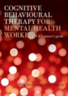 Обложка книги  - Cognitive Behavioural Therapy for Mental Health Workers