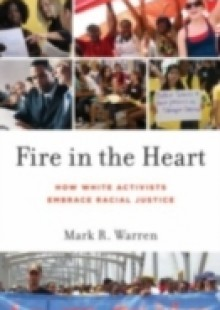 Обложка книги  - Fire in the Heart: How White Activists Embrace Racial Justice