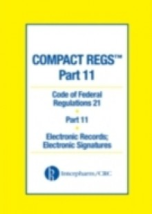 Обложка книги  - Compact Regs Part 11: CFR 21 Part 11 Electronic Records