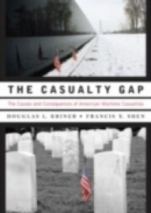 Обложка книги  - Casualty Gap: The Causes and Consequences of American Wartime Inequalities
