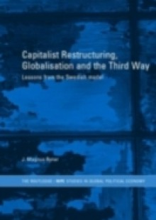 Обложка книги  - Capitalist Restructuring, Globalization and the Third Way