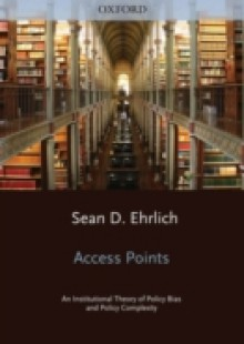 Обложка книги  - Access Points: An Institutional Theory of Policy Bias and Policy Complexity