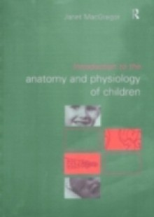 Обложка книги  - Introduction to the Anatomy and Physiology of Children