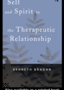 Обложка книги  - Self and Spirit in the Therapeutic Relationship
