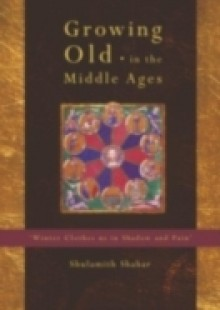 Обложка книги  - Growing Old in the Middle Ages