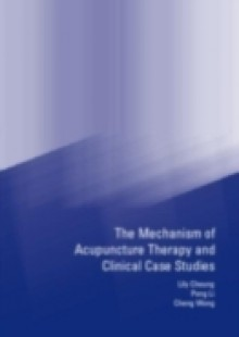 Обложка книги  - Mechanism of Acupuncture Therapy and Clinical Case Studies