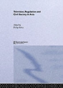 Обложка книги  - Television, Regulation and Civil Society in Asia
