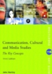 Обложка книги  - Communication, Cultural and Media Studies: The Key Concepts