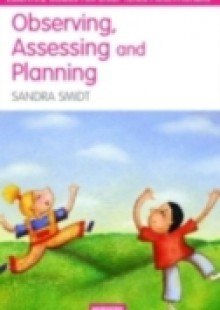 Обложка книги  - Observing, Assessing and Planning for Children in the Early Years
