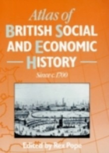 Обложка книги  - Atlas of British Social and Economic History Since c.1700