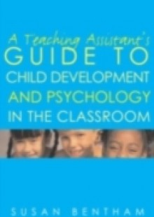 Обложка книги  - Teaching Assistant's Guide to Child Development and Psychology in the Classroom