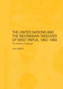 Обложка книги  - United Nations and the Indonesian Takeover of West Papua, 1962-1969