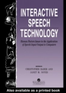 Обложка книги  - Interactive Speech Technology: Human Factors Issues In The Application Of Speech Input/Output To Computers