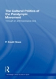 Обложка книги  - Cultural Politics of the Paralympic Movement