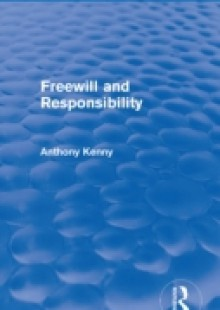 Обложка книги  - Freewill and Responsibility (Routledge Revivals)