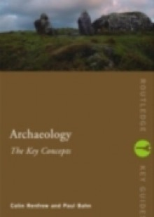 Обложка книги  - Archaeology: The Key Concepts