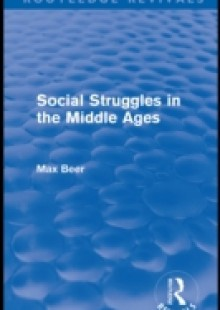 Обложка книги  - Social Struggles in the Middle Ages (Routledge Revivals)