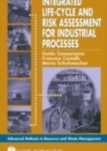 Обложка книги  - Integrated Life-Cycle and Risk Assessment for Industrial Processes