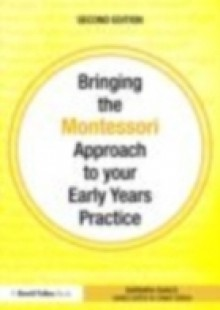 Обложка книги  - Bringing the Montessori Approach to your Early Years Practice