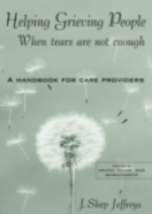 Обложка книги  - Helping Grieving People – When Tears Are Not Enough