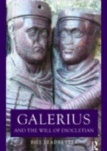 Обложка книги  - Galerius and the Will of Diocletian