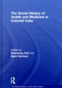 Обложка книги  - Social History of Health and Medicine in Colonial India