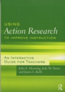 Обложка книги  - Using Action Research to Improve Instruction