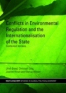 Обложка книги  - Conflicts in Environmental Regulation and the Internationalisation of the State