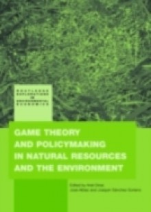 Обложка книги  - Game Theory and Policy Making in Natural Resources and the Environment