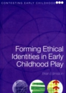 Обложка книги  - Forming Ethical Identities in Early Childhood Play