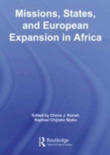 Обложка книги  - Missions, States, and European Expansion in Africa