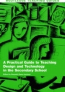 Обложка книги  - Practical Guide to Teaching Design and Technology in the Secondary School